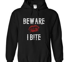 Beware I Bite Vampire T Shirt For Halloween Full Sizes From S- 3XL. *100% Safe & Secure Checkout **VERY High Quality Tees & Hoodies #Halloween #Costumes #scary #holiday