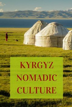 Discover the Kyrgyz nomadic culture and their yurts in picture