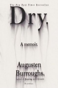 Dry: Augusten Burroughs
