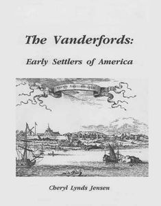 Book about my dutch van der Voort (Vanderford) ancestors who emigrated to New Ansterdam (New York City)