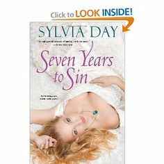 Seven Years To Sin by Sylvia Day...not read it yet....but I will...soon