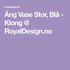 Äng Vase Stor, Blå - Klong @ RoyalDesign.no Vase, Vases, Jars