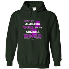 (Tshirt Most Gift) Alabama Girls In Arizona World  Shirt design 2016  Are you an Alabama Girl In Arizona world? This special designed one for you. Comes in multiple colors  Tshirt Guys Lady Hodie  SHARE and Get Discount Today Order now before we SELL OUT Today  #tshirt #pinteres #Tshirtamerican #Tshirtjob #Tshirtnam