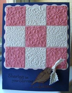 handmade sympathy card: Quilt of Comfort by ruby-heartedmom ... nine patch of pink and white squares ... luv the two different embossing folder designs used for the two colors ...