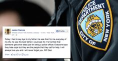"""13-Year-Old Son of Fallen NYPD Officer Posts Heartbreaking Goodbye to Father on Facebook Kelsey Harkness / @kelseyjharkness / December 21, 2014 / 0 comments .....""""Everyone says they hate cops but they are the people that they call for help. I will always love you and I will never forget you. RIP Dad."""""""