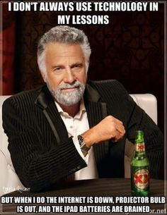 I don't always use technology in my lessons, but when I do, ...