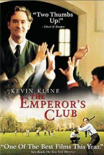 """THE EMPEROR'S CLUB """"A great teacher has little external history to record. His life goes over into other lives. These men are pillars in the intimate structure of our schools. They are more essential than its stones or beams, and they will continue to be a kindling force and a revealing power in our lives."""""""
