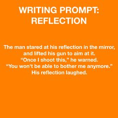 "Writing Prompt -- The man stared at his reflection in the mirror and lifted his gun to aim it. ""Once I shoot this,"" he warned, ""you won't be able to bother me anymore."" His reflection laughed."