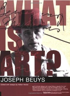 What Is Art?: Conversation with Joseph Beuys by Joseph Beuys. $27.02. Publication: December 1, 2004. Publisher: Clairview Books (December 1, 2004). Author: Joseph Beuys. Save 10%!