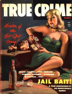 True Crime magazine pulp cover art woman dame body corpse phone telephone smoking booze jailbait danger--my mother read this one, too. Pulp Fiction Book, Crime Fiction, Science Fiction, Kitsch, Badass, Pulp Magazine, Magazine Covers, True Confessions, Pin Up