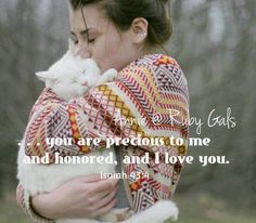 This kitty looks just like my girl, and I love on her just like that! Isaiah 43 4, Book Of Isaiah, Daughters Of The King, Daughter Of God, Beautiful Friend, You're Beautiful, You Are Precious, Sisters In Christ, Heaven Sent