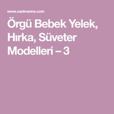 Örgü Bebek Yelek, Hırka, Süveter Modelleri – 3