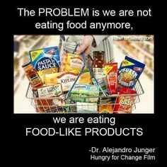"""""""The problem is we are not eating food [nor, therefore, nourishing our well-being] anymore, we are eating[/trying unwisely to merely substitute] food-like products. Alejandro Junger, via Hungry for Change film Real Food Recipes, Snack Recipes, Healthy Recipes, Healthy Foods, Real Foods, Eating Healthy, Snacks, Raw For Beauty, Health And Wellness"""
