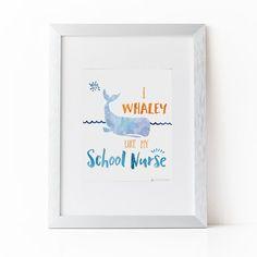Nurse Gift | I Whaley Like My School Nurse Printable | Nursing Student | Nurse Print | Instant Download | Rn Gift | Nurse Art | Nurse Art by alwaysyesterday on Etsy