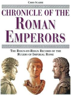 Chronicle of the Roman Emperors: The Reign-by-Reign Record of the Rulers of Imperial Rome (The Chronicles Series) by Chris Scarre. $25.16. Series - The Chronicles Series. Publication: October 17, 1995. 240 pages. Publisher: Thames & Hudson (October 17, 1995)