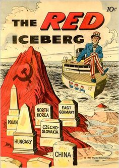 America - The communism was viewed as a huge iceberg which could sink America. This poster warned the power of communism and its danger when it was expaned