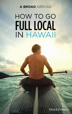 How to go full local in Hawaii - because you have a better time while traveling when you fit in. Moving To Hawaii, Hawaii Vacation, Beach Trip, Kauai, Hawaii Travel Guide, Maui Travel, Beach Travel, Surfing Tips, Hawaii Life