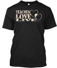 Teaches Love Live Black T-Shirt Front