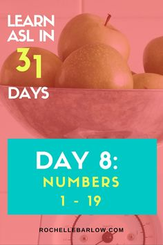 It's the 8th day of Learn ASL in 31 Days! Today starts numbers. You'll be learning numbers 1 - 19 in the lesson.