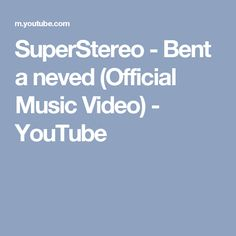 SuperStereo - Bent a neved (Official Music Video) - YouTube