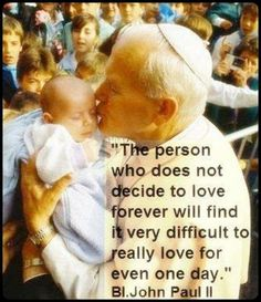 Blessed Pope John Paul II Quote                                                                                                                                                      More