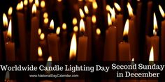 Every second Sunday in December on Worldwide Candle Lighting Day, family and friends gather to remember the children who left this earth too soon. Wacky Holidays, National Day Calendar, National Holidays, National Days, World Days, What Day Is It, Holiday Calendar, Light Of Life, Candle Lighting