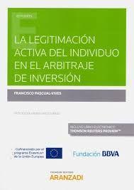 La legitimación activa del individuo en el arbitraje de inversión / Francisco José Pascual-Vives ; prólogo Andrés Rigo Sureda. Thomson Reuters Aranzadi, 2019 Science