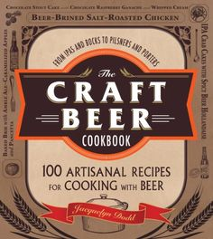 Amazon.com.mx: The Craft Beer Cookbook: From IPAs and Bocks to Pilsners and Porters, 100 Artisa...: Tienda Kindle