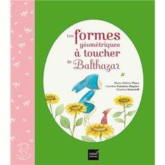 Balthazar et les formes a toucher - 12.07E Maria Montessori, Montessori Pdf, Activities For Kids, Language, Education, Reading, Place, Amazon Fr, Cycle 1