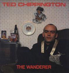 """Ted-Chippington -The Wanderer (7"""")"""