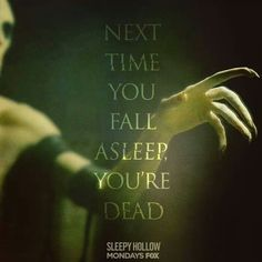 """Sandman quote from the TV Show """"Sleepy Hollow""""."""