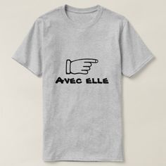 Pointing finger with text Avec elle T-Shirt A pointing finger with a text in French: Avec elle that can be translate to with her