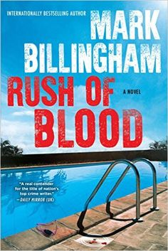 Rush of Blood: A Novel, Mark Billingham, 978-0802125910, 2/27/17