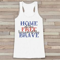 Home of the Free Because of the Brave - Women's 4th of July Tank - White Flowy Tank - Country Fourth of July Shirt - 4th of July USA Pride