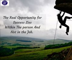 #Quote #Of #The #Day #The #Real #Opportunity #for #Success #Lies #Within #The #person #And #Not #in #the #Job.