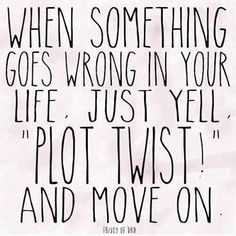 Plot Twist! Don't allow life's challenges to set me back...keep it moving!