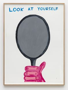 David Shrigley   Untitled (Look at yourself) (2015)   Artsy