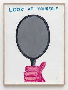 David Shrigley | Untitled (Look at yourself) (2015) | Artsy