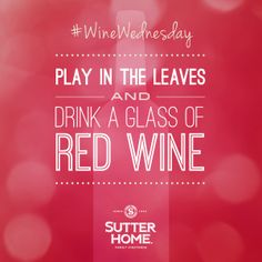 Balance the season's changes. Enjoy the crisp fall air and cozy up with some Red wine. #WineWednesday