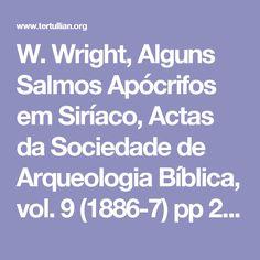 W. Wright, Alguns Salmos Apócrifos em Siríaco, Actas da Sociedade de Arqueologia Bíblica, vol.  9 (1886-7) pp 257-258, 264-6