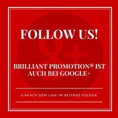 Schon gewusst? brilliant promotion® findest du auch bei Google+!