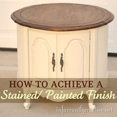 How to achieve and painted and stained finish combo on a piece of furniture.