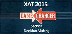 """XAT 2015 Exam contains Section decision making. High percentile in XAT 2015, you cannot run away from it"""