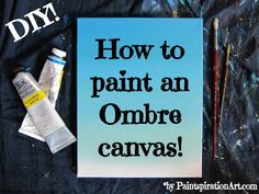 to paint an ombre canvas painting in 5 minutes! Quick and easy painting idea for backgrounds!How to paint an ombre canvas painting in 5 minutes! Quick and easy painting idea for backgrounds! Easy Canvas Painting, Diy Canvas Art, Canvas Crafts, Easy Paintings, Diy Wall Art, Diy Painting, Canvas Paintings, Canvas Ideas, Diy Artwork