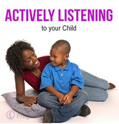 Actively Listening to your Child. #prenting