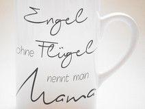 """Engel ohne Flügel nennt man MAMA"" - Tasse"
