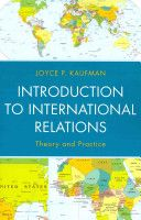 Introduction to international relations : theory and practice / Joyce P. Kaufman - http://bib.uclouvain.be/opac/ucl/fr/chamo/chamo%3A1825938?i=0
