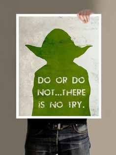 STAR WARS YODA POSTER. Do or do not..there is no try. For the Star Wars enthusiast! Starting at  $18.00