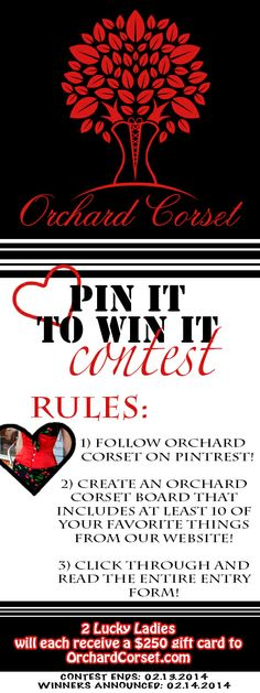 Our first Pin It to Win It Contest at Orchard Corset! Two lucky pinners will win a $250 shopping spree on Valentine's Day. Entries will be accepted beginning January 21 and will run through February 13, 2014.