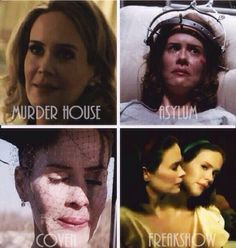Sarah Paulson as Billie Dean in Murder House, Lana in Asylum, Cordelia in Coven and Bette/Dot in Freak Show.